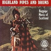 Highland Pipes And Drums: Bagpipe Music Of Scotland Songs