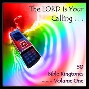 The Lord Is Your Calling - 50 Bible Ringtones Vol 1 Songs