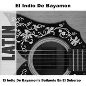 El Indio De Bayamon's Bailando En El Soberao Songs