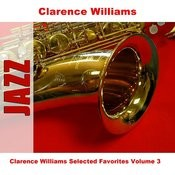 Clarence Williams Selected Favorites, Vol. 3 Songs