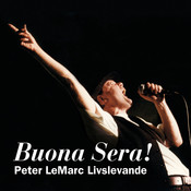 Buona Sera! Peter LeMarc livslevande Songs