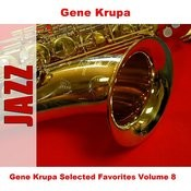 Gene Krupa Selected Favorites, Vol. 8 Songs