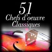 51 Chefs D'oeuvre Classiques Songs