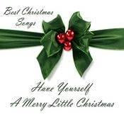 Merry Christmas - Best Christmas Songs - Have Yourself A Merry Little Christmas Songs
