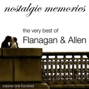 Nostalgic Memories-The Very Best Of Flanagan & Allen-Vol. 100 Songs