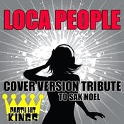Loca People (Cover Version Tribute To Sak Noel) Songs