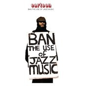 Ban The Use Of Jazz Music Songs