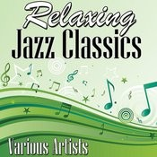 Relaxing Jazz Classics Songs