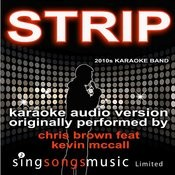 Strip (Originally Performed By Chris Brown Feat. Kevin Mccall) [Karaoke Audio Version] Song