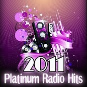 Platinum Radio Hits 2011 Songs