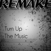 Turn Up The Music (Chris Brown Remake) Song