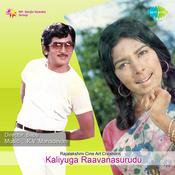 Kaliyuga Raavanasurudu Songs