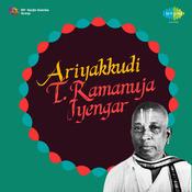 Ariyakkudi T Ramanuja Iyengar Songs