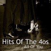 Hits Of The 40s: All Of You Songs