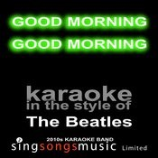 Good Morning Good Morning (Originally Performed By The Beatles) [Karaoke Audio Version] Song