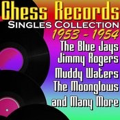 Chess Records Singles Collection 1953 - 1954 Songs