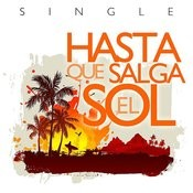 Hasta Que Salga El Sol - Single Songs