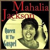 Mahalia Jackson, Queen Of The Gospel Songs