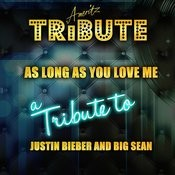 As Long As You Love Me (A Tribute To Justin Bieber And Big Dean) Songs