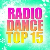 Radio Dance Top 15 Songs