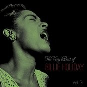 The Very Best Of Billie Holiday, Vol. 3 Songs
