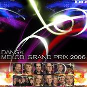 Dansk Melodi Grand Prix 2006 Songs