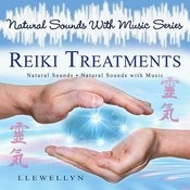 Reiki Treatments - Natural Sounds With Music Series Songs
