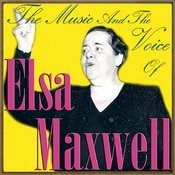 The Music & The Voice Of Elsa Maxwell Songs