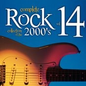 Complete Rock Collection Of The 2000's, Vol. 14 Songs