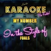 My Number (In The Style Of Foals) [Karaoke Version] - Single Songs