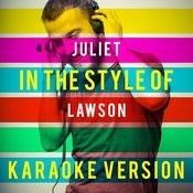 Juliet (In The Style Of Lawson) [Karaoke Version] - Single Songs