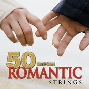 50 Must-Have Romantic Strings Songs