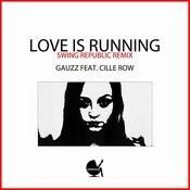 Love Is Running (Swing Repblic Remix) Song