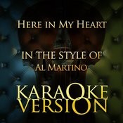 Here In My Heart (In The Style Of Al Martino) [Karaoke Version] Song