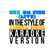 Sex On Fire (Live) [In The Style Of Alesha Dixon] [Karaoke Version] - Single Songs