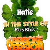 Katie (In The Style Of Mary Black) [Karaoke Version] - Single Songs