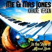 Me & Mrs Jones (In The Style Of Michael Buble) [Karaoke Version] Song