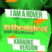 I Am A Rover (In The Style Of Irish Traditional) [Karaoke Version] Song