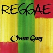 Reggae Owen Grey Songs