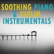 Soothing Piano & Violin Instrumentals Songs
