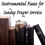 Instrumental Piano For Sunday Prayer Service Songs