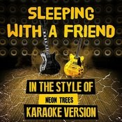 Sleeping With A Friend (In The Style Of Neon Trees) [Karaoke Version] - Single Songs