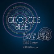 Georges Bizet: Highlights From L'arlesienne Songs