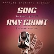 Sing In The Style Of Amy Grant (Karaoke Version) Songs