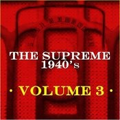 The Supreme 1940s, Vol. 3 Songs