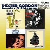 Three Classic Albums Plus (Dexter Blows Hot And Cool / The Resurgence Of Dexter Gordon / Daddy Plays The Horn) [Remastered] Songs