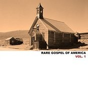 Rare Gospel Of America, Vol. 1 Songs