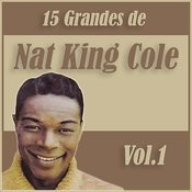 15 Grandes Exitos De Nat King Cole Vol. 1 Songs