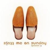 #jazz Me On Sunday Episode 8 Songs