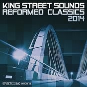 King Street Sounds Reformed Classics 2014 Songs